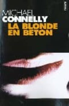 Libro pdf descargar ordenador gratis LA BLONDE EN BETON de MICHAEL CONNELLY in Spanish 9782020321020