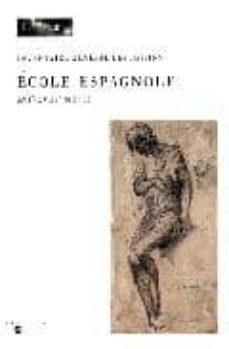 inventaire general des dessins: ecole espagnole. xvie-xviiie siec le-lizzie boubli-9782711844920