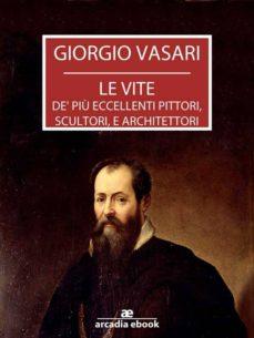 le vite - edizione 1568 (ebook)-giorgio vasari-9786050307320