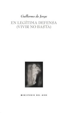 Descargas de libros mp3 gratis EN LEGÍTIMA DEFENSA: (VIVIR NO BASTA) (Spanish Edition) de GUILLERMO DE JORGE