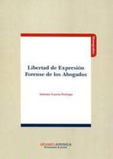 libertad de expresion forense de los abogados-antonio garcia noriega-9788415150220