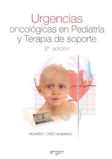 Descarga gratuita de libros electrónicos en archivo pdf URGENCIAS ONCOLOGICAS EN PEDIATRIA Y TERAPIA DE SOPORTE (2ª ED) MOBI PDB FB2 9788415351320 (Spanish Edition) de RICARDO LOPEZ ALMARAZ
