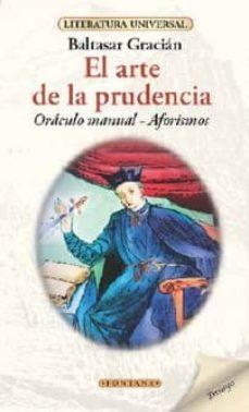 El Arte De La Prudencia De Baltasar Gracian Casa Del Libro