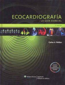 Descargas gratuitas de audiolibros cd ECOCARDIOGRAFIA. LA GUIA ESENCIAL  en español de ROLDAN