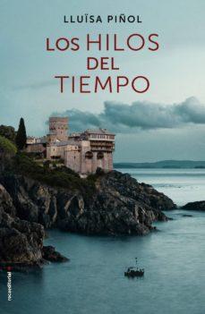 Descargas de libros electrónicos gratis en las computadoras LOS HILOS DEL TIEMPO 9788416498420 (Spanish Edition) de LLUISA PIÑOL DJVU FB2