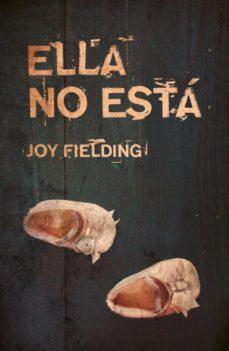 Descarga gratuita de audiolibros para computadora ELLA NO ESTÁ PDB ePub iBook 9788416517220 (Spanish Edition)