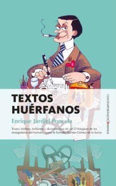 Descargador de libros de Google para iphone TEXTOS HUERFANOS de ENRIQUE JARDIEL PONCELA  en español 9788416750320