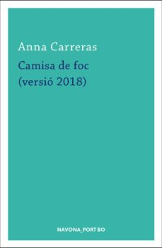 Descarga gratuita de libros electrónicos txt file CAMISA DE FOC (VERSIÓ 2018) (Literatura española)  9788417181420 de ANNA CARRERAS
