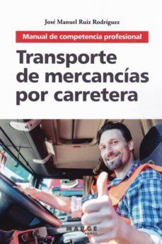 Libros clásicos gratis TRANSPORTE DE MERCANCÍAS POR CARRETERA (2ª ED.) PDF FB2 DJVU (Literatura española)