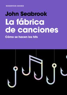 Descargar LA FABRICA DE CANCIONES: COMO SE HACEN LOS HITS gratis pdf - leer online