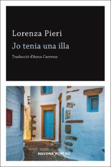 Descargar libros electrónicos en pdf. JO TENIA UNA ILLA de LORENZA PIERI in Spanish RTF CHM 9788417978020
