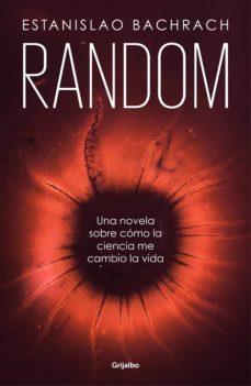 Buen libro david plotz descargar RANDOM: UNA NOVELA SOBRE CÓMO LA CIENCIA ME CAMBIÓ LA VIDA 9788425356520 en español MOBI