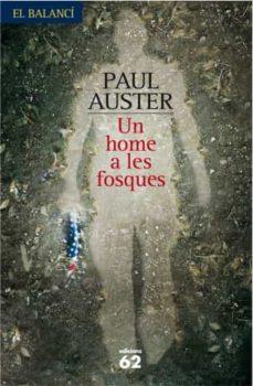 Ebooks gratuitos y descargables UN HOME A LES FOSQUES de PAUL AUSTER CHM PDB ePub 9788429761320