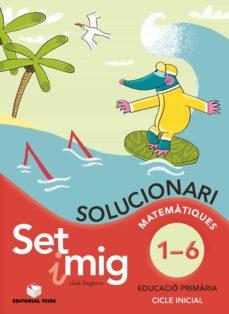 Lofficielhommes.es Set I Mig, Educació Primária, 1 Cicle. Matemátiques Del 1 Al 6. Solucionari Image