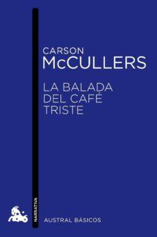 la balada del cafe triste-carson mccullers-9788432215520