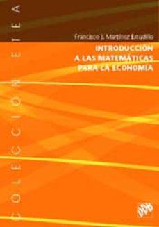 introduccion a las matematicas para la economia-francisco j. martinez estudillo-9788433019820