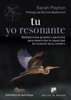Inmaswan.es Tu Yo Resonante: Meditaciones Guiadas Y Ejercicios Para Desarrollar La Capacidad De Curacion De Tu Cerebro Image