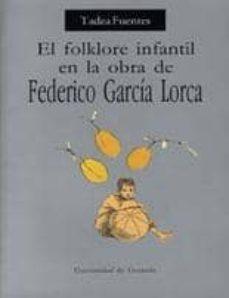 el folklore infantil en la obra de federico garcia lorca (2ª ed.)-tadea fuentes vazquez-9788433812520