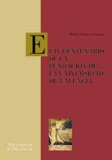 el iv centenario de la fundacion de la universidad de valencia-daniel comas caraballo-9788437055220