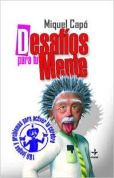 Titantitan.mx Desafios Para Tu Mente: 180 Juegos Y Problemas Para Activar Tu Ce Rebro Image