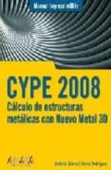 Descargar CYPE 2008: CALCULO DE ESTRUCTURAS METALICAS CON NUEVO METAL 3D gratis pdf - leer online