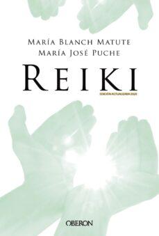 Descarga gratuita de libros electrónicos de Rapidshare. REIKI (ED. 2020) en español FB2 CHM RTF de MARIA BLANCH MATUTE, MARIA JOSE PUCHE GARCIA 9788441542020