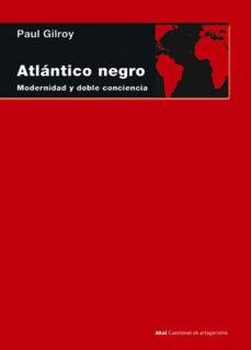 atlantico negro: modernidad y doble conciencia-paul gilroy-9788446029120