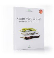 Carreracentenariometro.es Nuestra Cocina Regional Aragón, Asturias, Cantabria, Galicia, La Rioja, Navarra Y Pais Vasco Image