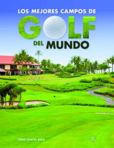 los mejores campos de golf del mundo-pablo martin avila-9788466231220