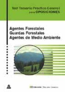 agentes forestales, guardas forestales, agentes medioambientales: test temario practico general-9788466522120