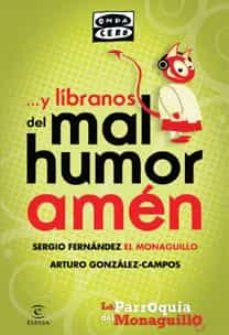 Ebooks para descargar móvil Y LIBRANOS DEL MAL HUMOR, AMEN en español 9788467032420 PDF de SERGIO FERNANDEZ, ARTURO GONZALEZ CAMPOS