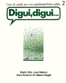 Alienazioneparentale.it Digui, Digui: Curs De Català Per A No-catalanoparlants Adults 2. Llibre D Exercicis(3ª Ed.) Image