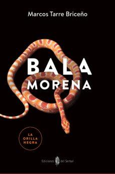 Descarga gratuita de libros de texto en español. BALA MORENA 9788476289020