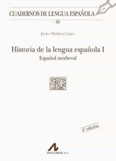 historia de la lengua española 1: español medieval (3ª ed.)-j. medina lopez-9788476353820