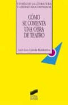 como se comenta una obra de teatro-jose luis garcia barrientos-9788477388920