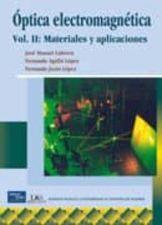 Relaismarechiaro.it Optica Electromagnetica, Vol. 2: Materiales Y Aplicaciones Image