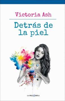 Enlace de descarga de libros de Google DETRÁS DE LA PIEL  (Literatura española)