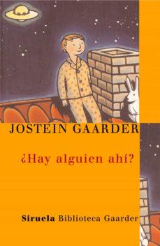 ¿hay alguien ahi?-jostein gaarder-9788478449620
