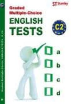 Descarga gratuita de libros de google books GRADED MULTIPLE CHOICE ENGLISH TESTS C2 9788478735020  de JACK HEDGES