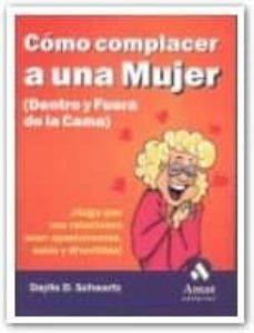 Chapultepecuno.mx Como Complacer A Una Mujer (Dentro Y Fuera De La Cama):¡haga Que Sus Relaciones Sean Apasionantes, Sexis Y Divertidas! Image