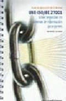 Descargar GUIA DE APLICACION DE LA NORMA UNE- ISO/IEC 27001: SOBRE LA SEGUR IDAD EN SISTEMAS DE INFORMACION PARA PYMES gratis pdf - leer online