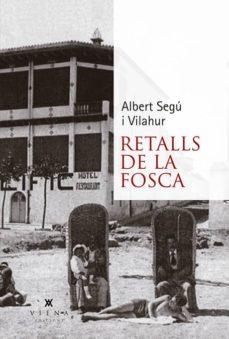 Descarga gratuita de enlaces de libros electrónicos. RETALLS DE LA FOSCA (Literatura española) FB2 PDF CHM