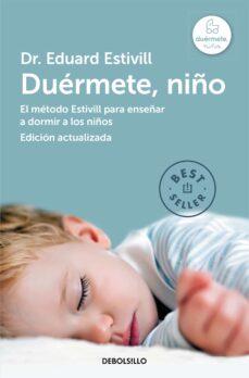duermete, niño: el metodo estivill para enseñar a dormir a los ni ños (ed. act. y amp.)-eduard estivill-sylvia de bejar-9788490328620