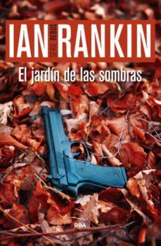 Descargar ebook psp EL JARDIN DE LAS SOMBRAS (SERIE JOHN REBUS 9) 9788490566220 (Spanish Edition)