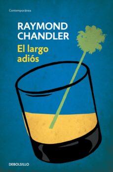 Descargar Ebook gratis kindle EL LARGO ADIOS (SERIE PHILIP MARLOWE 6) (Spanish Edition) 9788490622520