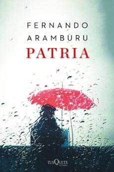 Descargar audiolibros de amazon PATRIA (EDICIÓN TAPA DURA) de FERNANDO ARAMBURU