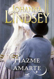 hazme amarte (ebook)-johanna lindsey-9788490696620