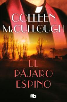 Libros de texto para descargar ipad EL PÁJARO ESPINO MOBI 9788490704820 de COLLEEN MCCULLOUGH (Literatura española)
