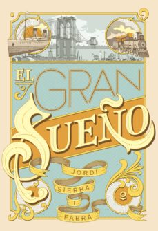 Descargar google libros electrónicos en línea EL GRAN SUEÑO DJVU iBook de JORDI SIERRA I FABRA 9788491221920 in Spanish
