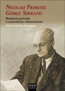 Noticiastoday.es Nicolau Primitiu Gomez Serrano: Memoria Privada I Consciencia Valencianista Image